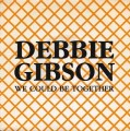 DEBBIE GIBSON We Could Be Together SPAIN 7