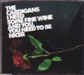 CARDIGANS I Need Some Fine Wine And You Need To Be Nicer EU CD5