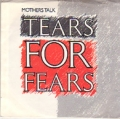 TEARS FOR FEARS Mother's Talk USA 7''