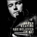 RONAN KEATING She Believes In Me UK CD5 w/5 Tracks including Vid