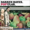 DARREN HAYES Pop!ular UK CD5 w/4 Trks including Video