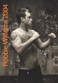 ROBBIE WILLIAMS 2004 UK Calendar