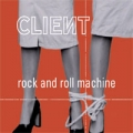 CLIENT Rock & Roll Machine UK CD5 w/3 Tracks