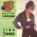 BEF PRESENTS TINA TURNER Ball Of Confusion UK 7