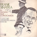 FRANK SINATRA El Mundo Que Conociamos (The World We Knew) SPAIN 7