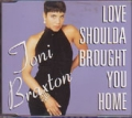 TONI BRAXTON Love Shoulda Brought You Home USA CD5 w/3 Mixes