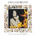 DEAD OR ALIVE Fan The Flame (Part 1): 30th Anniversary Edition UK LP