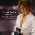 CELINE DION My Love: Ultimate Essential Collection USA 2CD