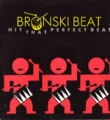 BRONSKI BEAT Hit That Perfect Beat UK 7''
