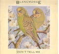 BLANCMANGE Don't Tell Me UK 12