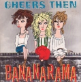 BANANARAMA Cheers Then AUSTRALIA 7''