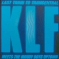 KLF Last Train From Trancentral GERMANY CD5 w/3 Versions
