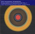 SMASHING PUMPKINS Teargarden By Kaleidyscope Vol.I: Songs For A Sailor UK 7