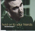 MORRISSEY Hold On To Your Friends UK CD5