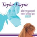 TAYLOR DAYNE Whatever You Want/Naked Without You (Remix EP) USA