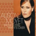 ALISON MOYET Should I Feel That It's Over UK CD5 w/3 Tracks