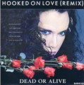 DEAD OR ALIVE Hooked On Love (Remix) UK 7