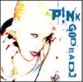 PINK God Is A DJ UK CD5 w/3 Tracks