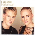H & CLAIRE Half A Heart UK CD5 w/Exclusive Tracks & Video