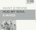 SAINT ETIENNE Hug My Soul UK CD5 w/5 Mixes