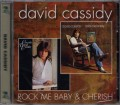 DAVID CASSIDY Rock Me Baby / Cherish EU CD