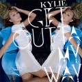 KYLIE MINOGUE Get Outta My Way EU CD5 w/2 Tracks