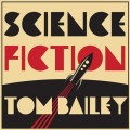 TOM BAILEY Science Fiction USA LP