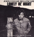 JOHN COUGAR MELLENCAMP Lonely Ol' Night USA 12