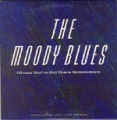 MOODY BLUES I Know You`re Out There Somewhere USA CD5