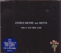 GEORGE MICHAEL This Is Not Real Love feat. MUTYA EU CD5
