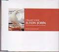 ELTON JOHN I Want Love UK CD5 w/3 Tracks
