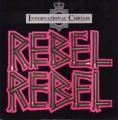 INTERNATIONAL CHRYSIS Rebel Rebel UK 12