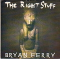 BRYAN FERRY The Right Stuff USA 7