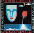 A FLOCK OF SEAGULLS The More You Live, The More The Love USA 7