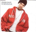 CRAIG DAVID Rendevous UK CD5 w/Remixes