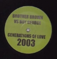 BOY GEORGE VS BROTHER BROWN Generations Of Love 2003 UK 12'