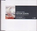ELTON JOHN I Want Love UK CD5 w/3 Tracks + Video