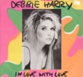DEBBIE HARRY In Love With Love UK 12