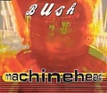 BUSH Machinehead UK CD5