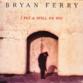 BRYAN FERRY I Put A Spell On You UK CD5 w/5 Mixes