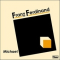 FRANZ FERDINAND Michael UK CD5 w/3 Tracks