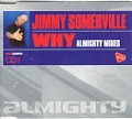 JIMMY SOMERVILLE Why Almighty Mixes UK CD5
