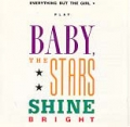 EVERYTHING BUT THE GIRL Baby The Stars Shine Bright UK CD