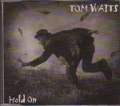 TOM WAITS Hold On HOLLAND CD5 w/3 Tracks