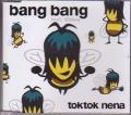 TOKTOK NENA Bang Bang EU CD5 w/7 Versions