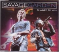 SAVAGE GARDEN Chained To You UK CD5 w/3 Live Tracks