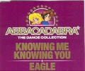 ABBACADABRA Knowing Me Knowing You/Eagle UK CD5