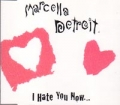 MARCELLA DETROIT I Hate You Now... UK CD5