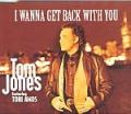 TOM JONES w/TORI AMOS I Wanna Get Back With You UK CD5