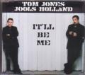 TOM JONES & JOOLS HOLLAND It`ll Be Me EU CD5